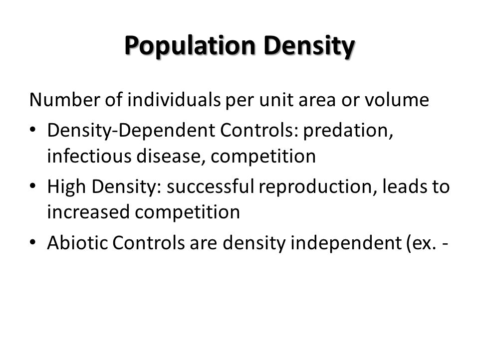 Population Density Number of individuals per unit area or volume