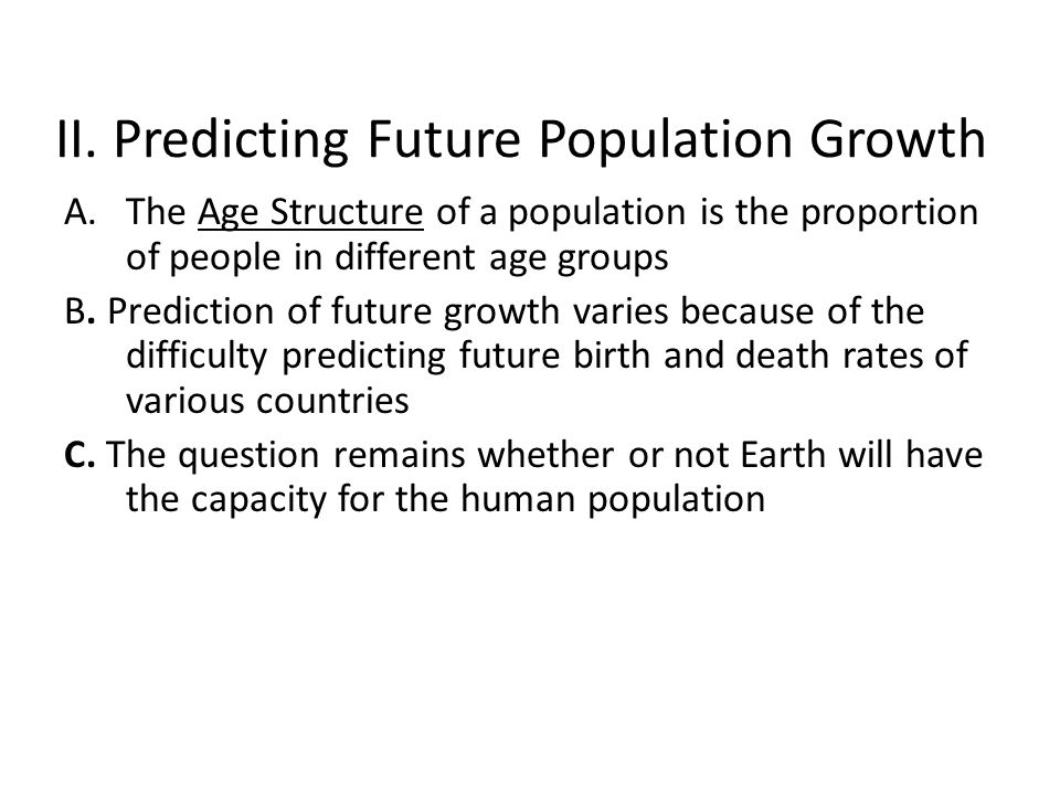 II. Predicting Future Population Growth