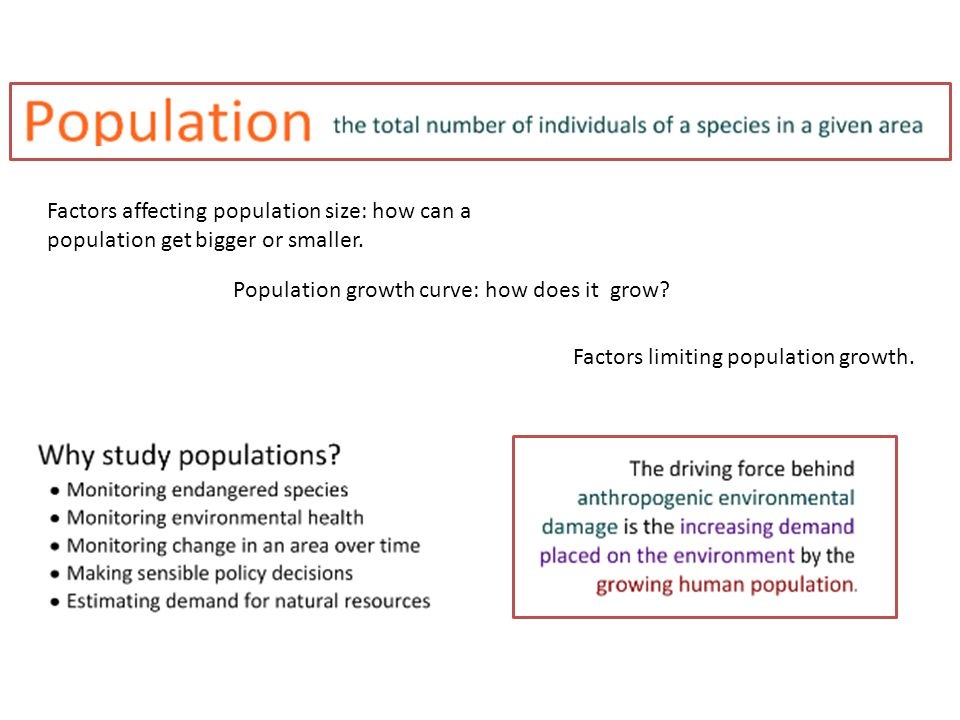 Factors affecting population size: how can a population get bigger or smaller.