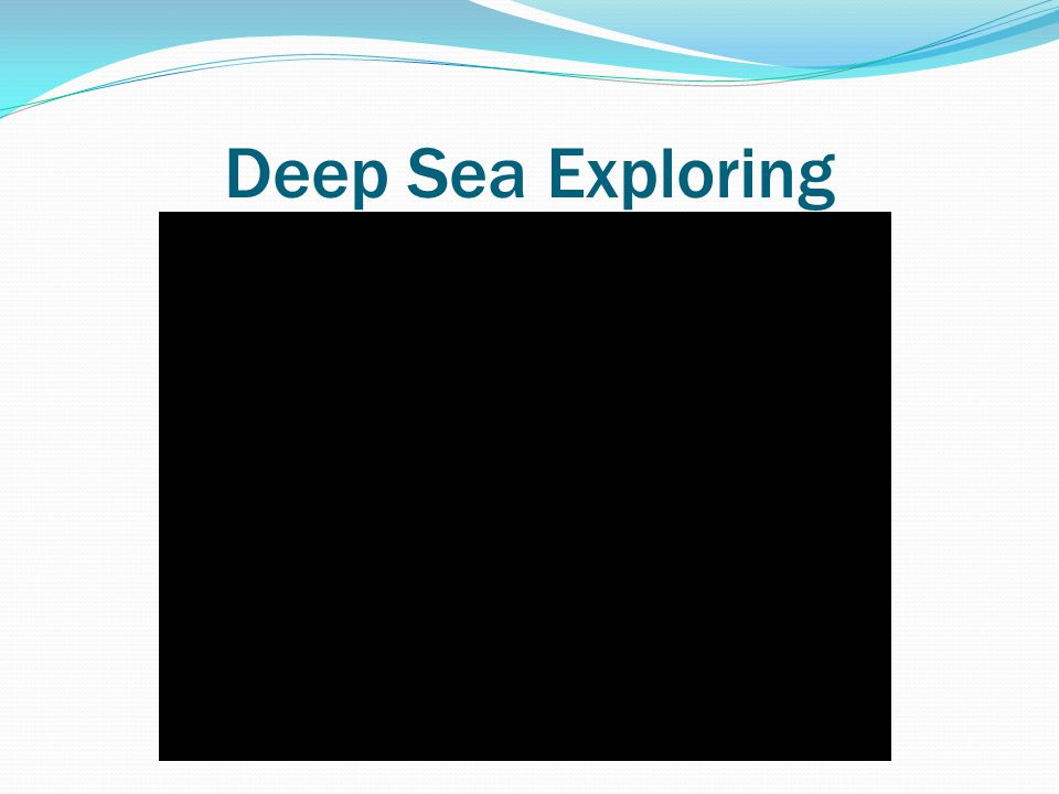 Deep Sea Exploring