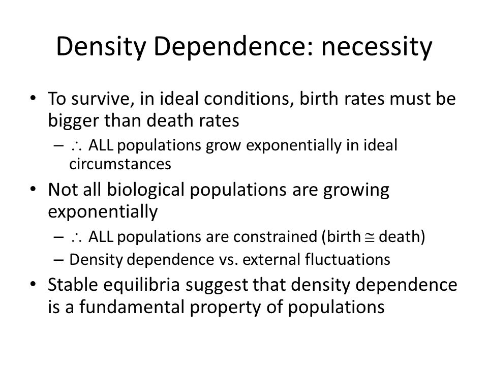 Density Dependence: necessity