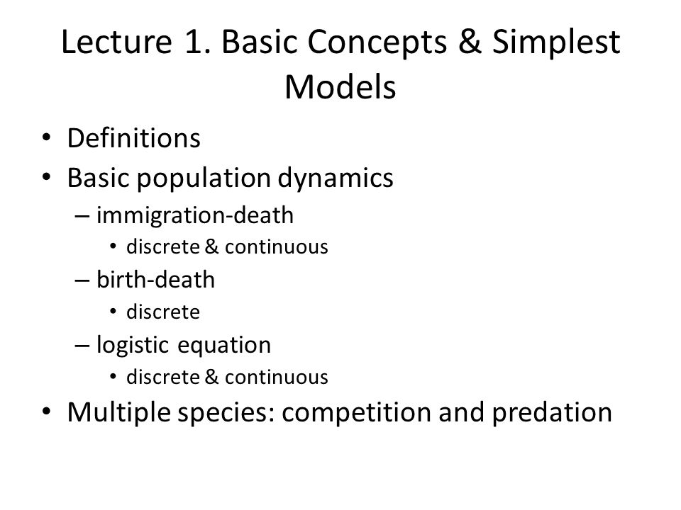 Lecture 1. Basic Concepts & Simplest Models