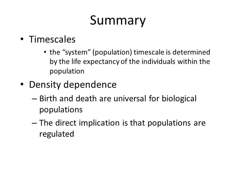 Summary Timescales Density dependence
