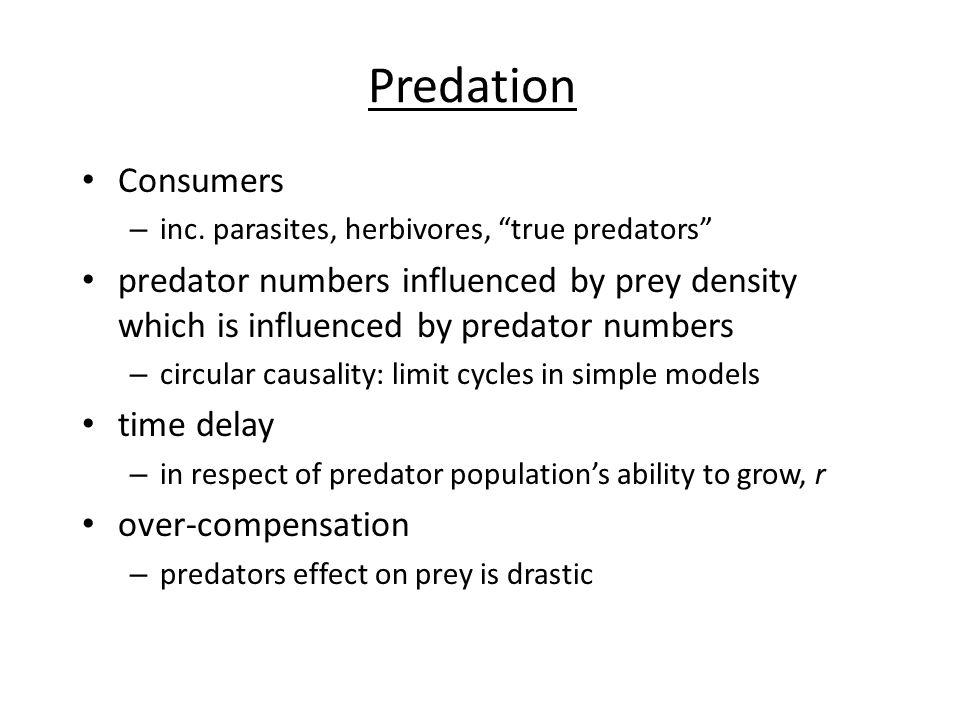 Predation Consumers. inc. parasites, herbivores, true predators