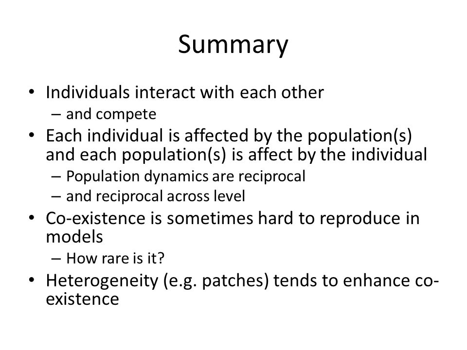 Summary Individuals interact with each other