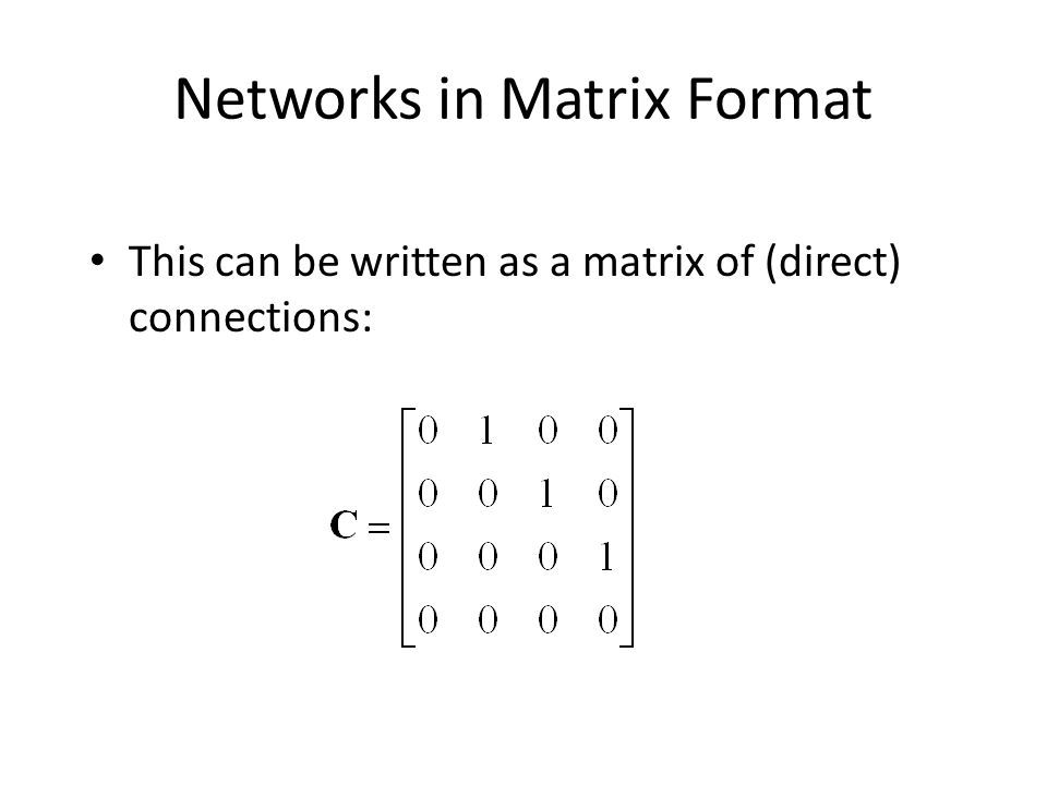 Networks in Matrix Format