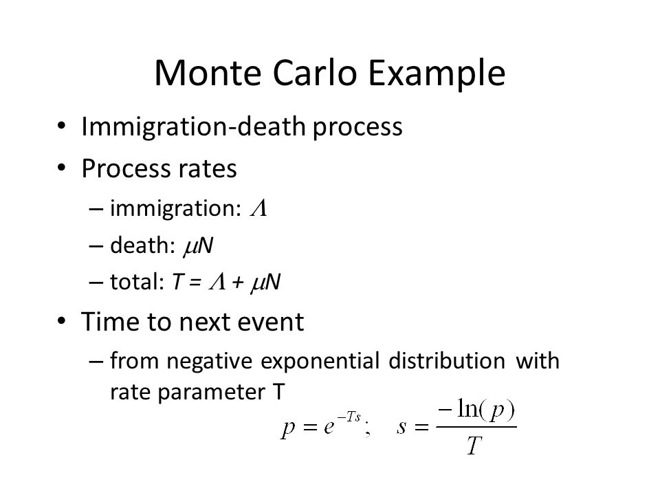 Monte Carlo Example Immigration-death process Process rates