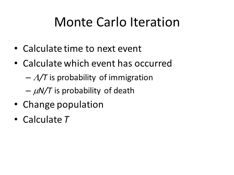 Monte Carlo Iteration Calculate time to next event