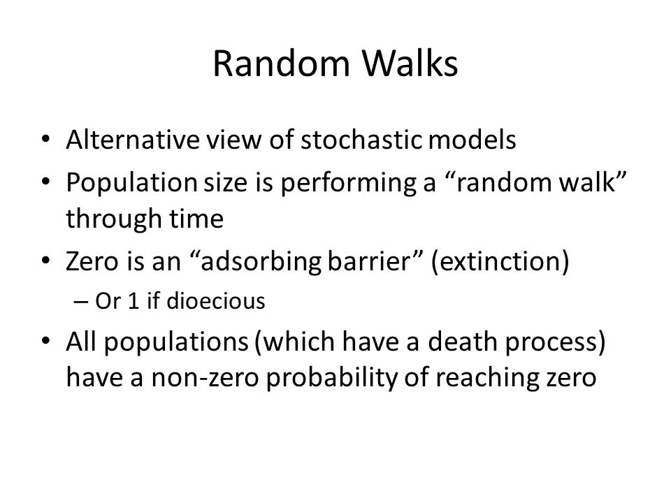 Random Walks Alternative view of stochastic models