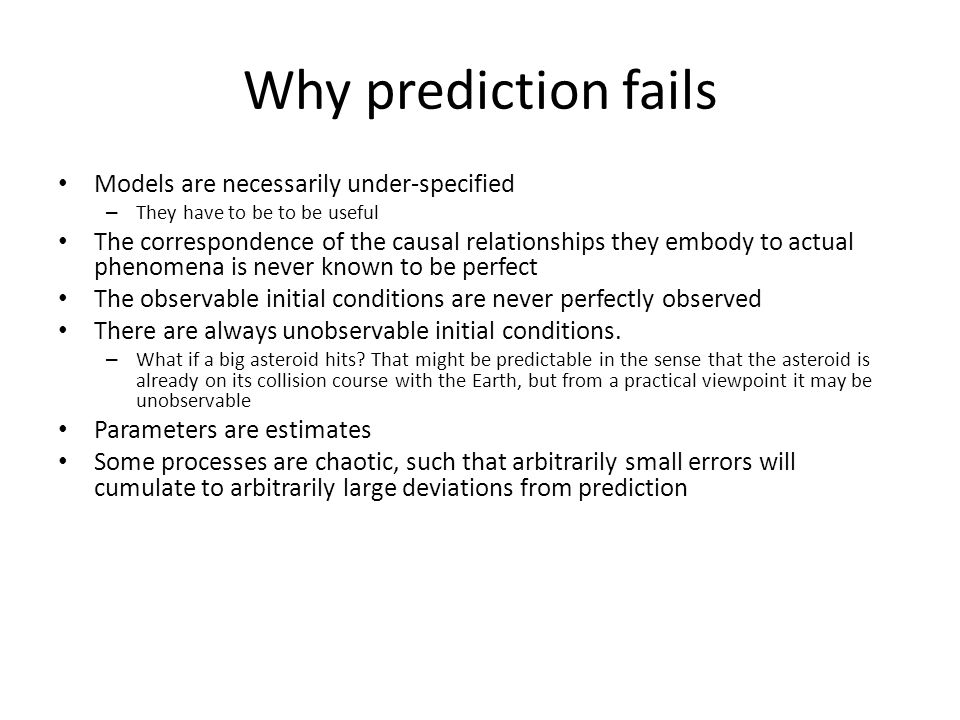 Why prediction fails Models are necessarily under-specified