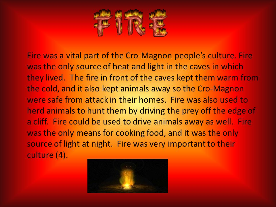 Fire was a vital part of the Cro-Magnon people's culture