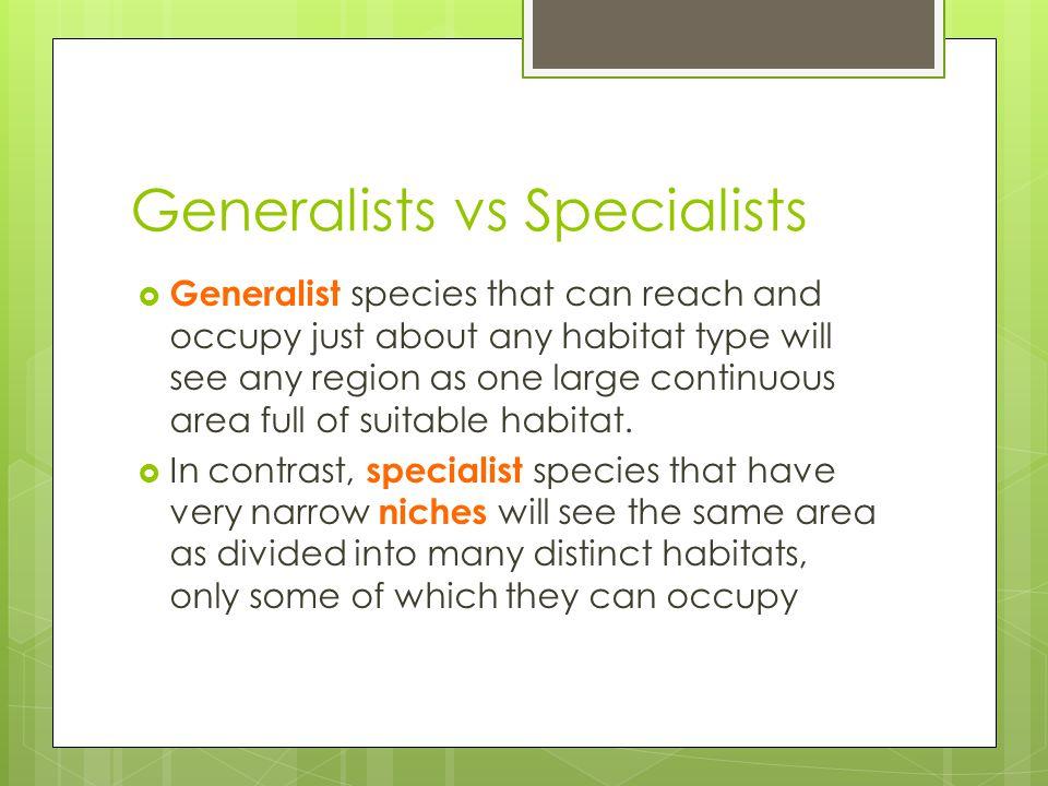 Generalists vs Specialists