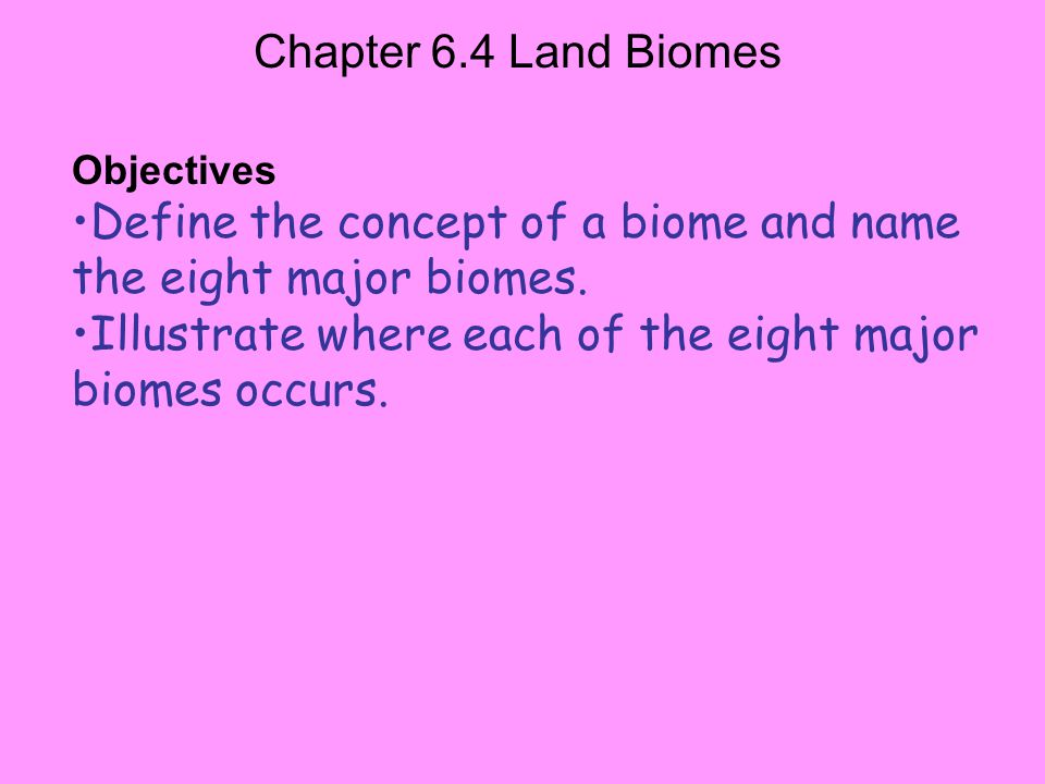 Define the concept of a biome and name the eight major biomes.