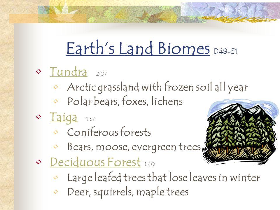 Earth's Land Biomes D48-51 Tundra 2:07 Taiga 1:57