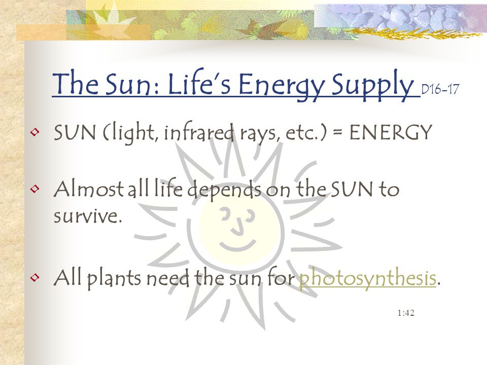 The Sun: Life's Energy Supply D16-17