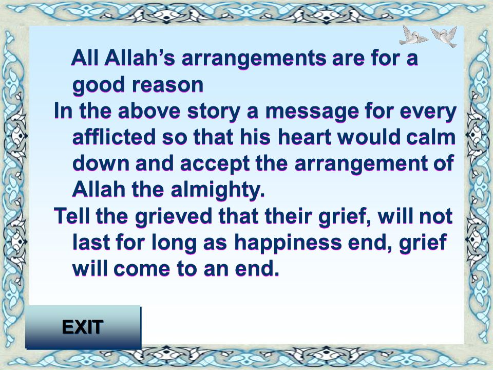 All Allah's arrangements are for a good reason