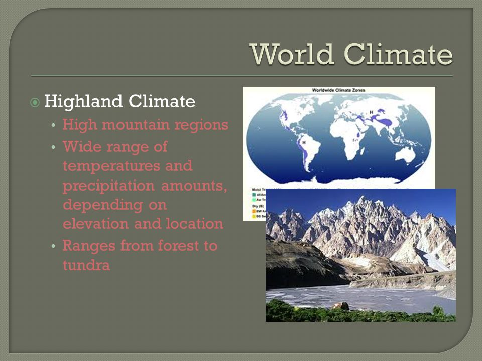 World Climate Highland Climate High mountain regions