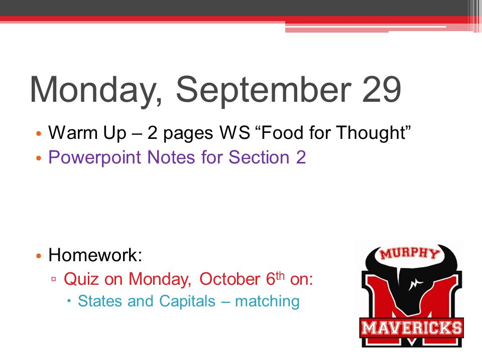 Monday, September 29 Warm Up – 2 pages WS Food for Thought