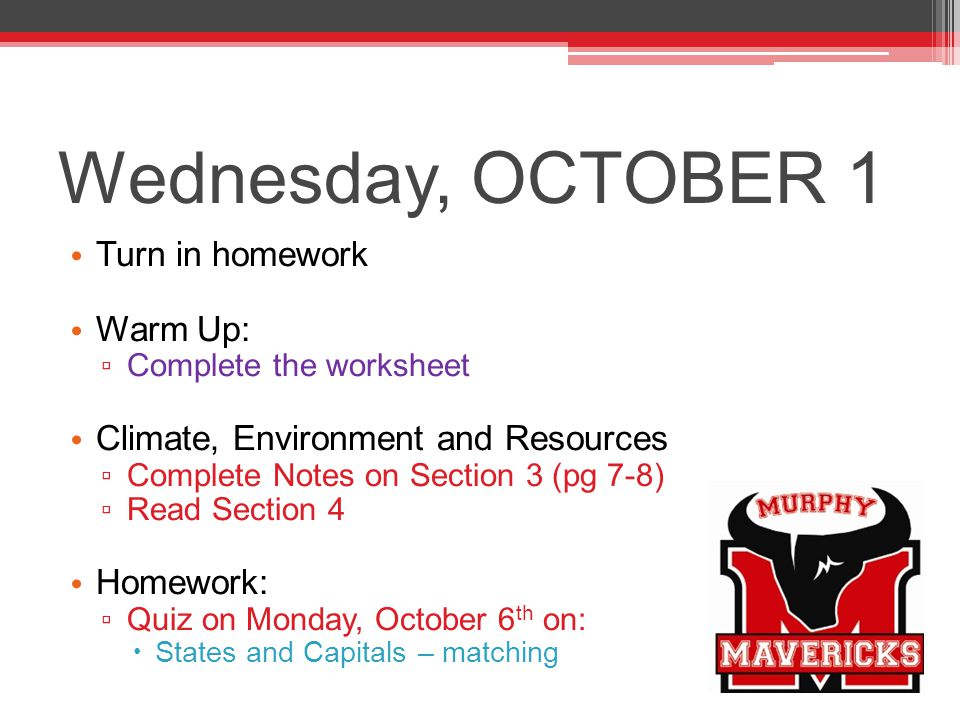 Wednesday, OCTOBER 1 Turn in homework Warm Up: