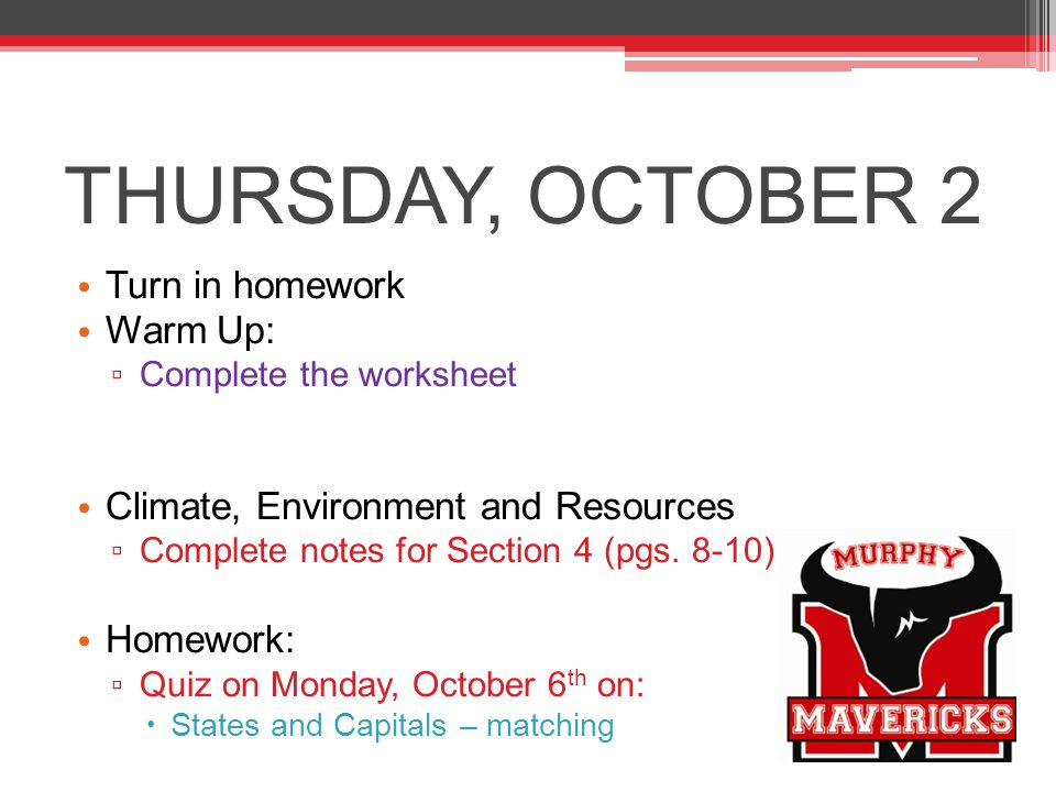 THURSDAY, OCTOBER 2 Turn in homework Warm Up: