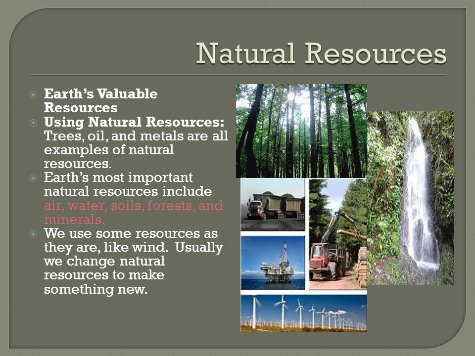 Natural Resources Earth's Valuable Resources
