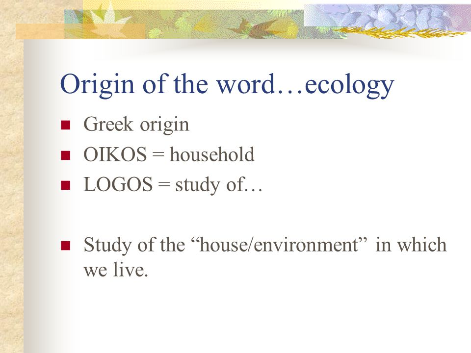 Origin of the word…ecology