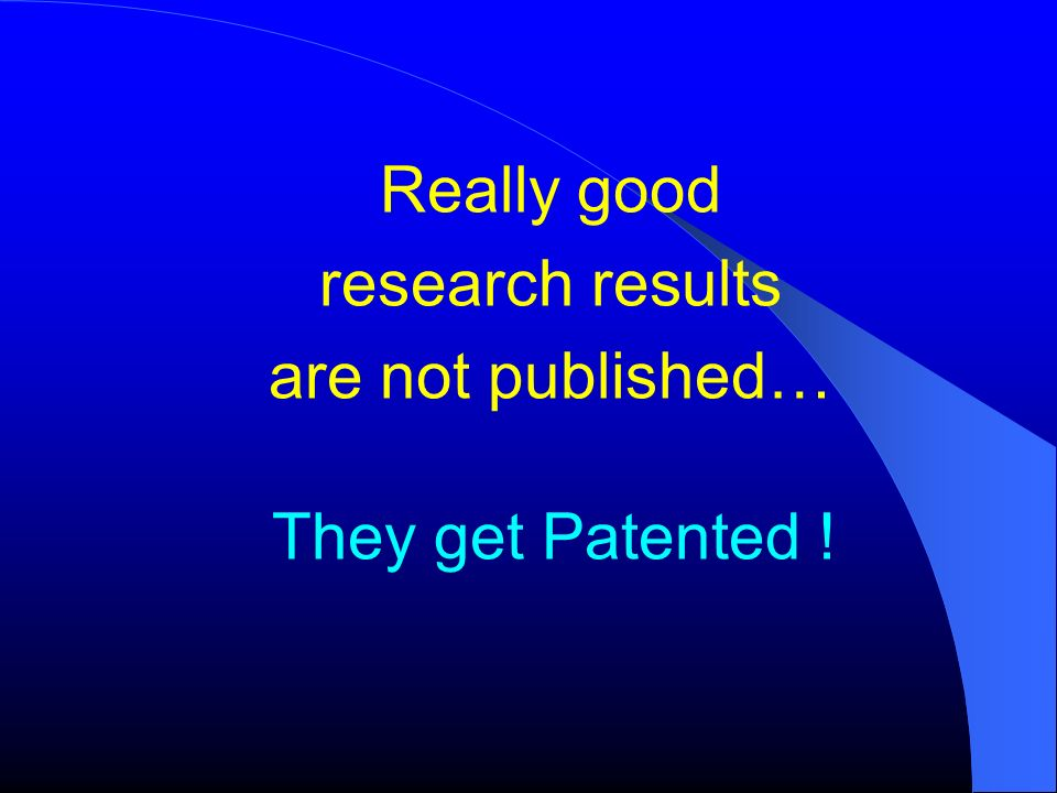 Really good research results are not published…
