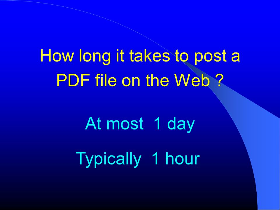 How long it takes to post a PDF file on the Web