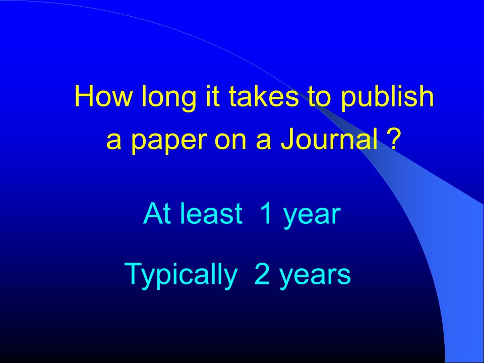 How long it takes to publish a paper on a Journal