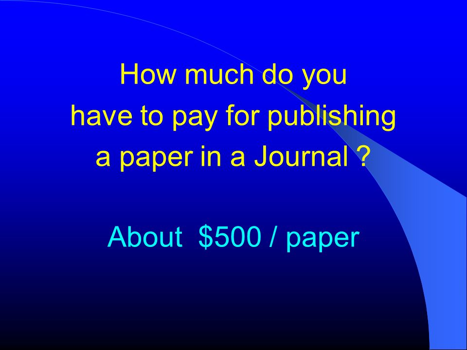 How much do you have to pay for publishing a paper in a Journal