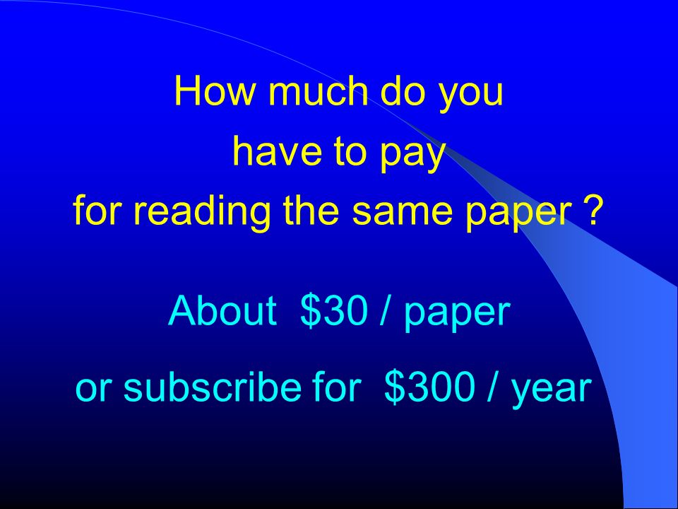 How much do you have to pay for reading the same paper