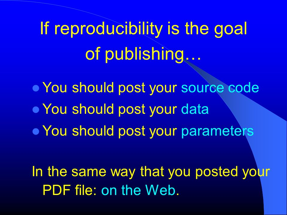 If reproducibility is the goal of publishing…