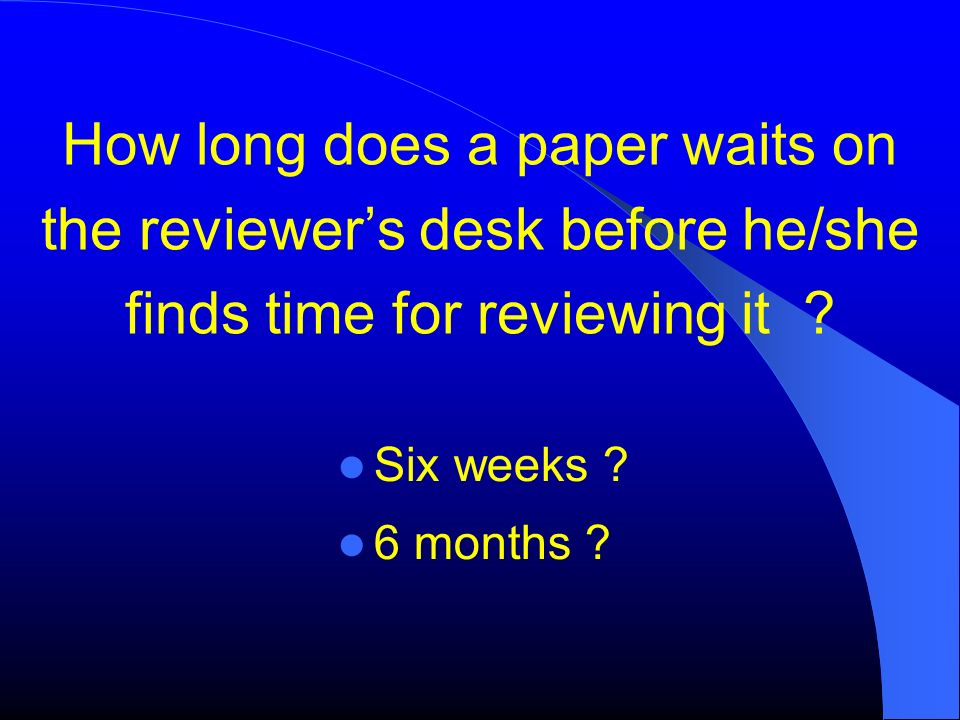 How long does a paper waits on the reviewer's desk before he/she finds time for reviewing it