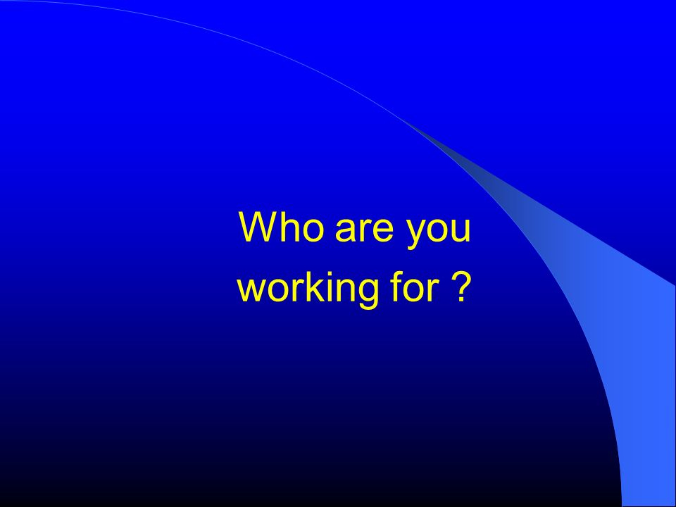 Who are you working for