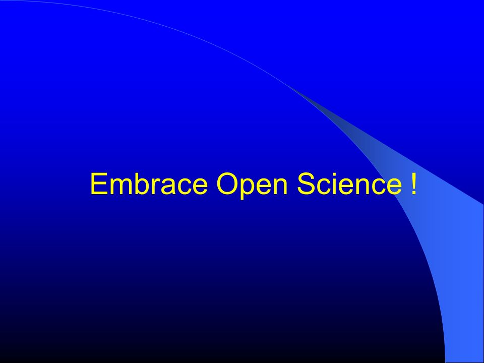 Embrace Open Science !