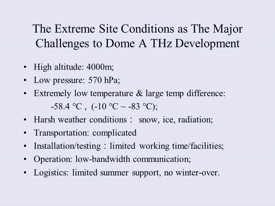 The Extreme Site Conditions as The Major Challenges to Dome A THz Development
