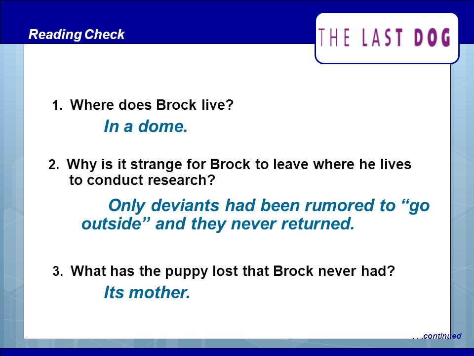 Reading Check 1. Where does Brock live In a dome. 2. Why is it strange for Brock to leave where he lives to conduct research