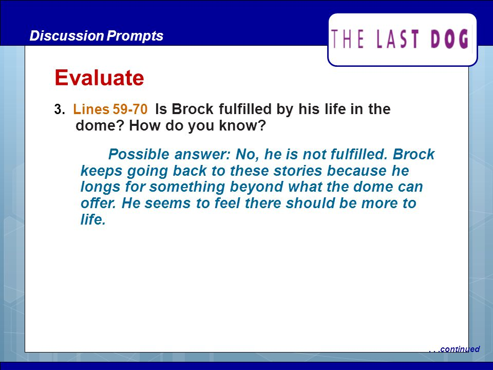 Discussion Prompts Evaluate. 3. Lines 59-70 Is Brock fulfilled by his life in the dome How do you know