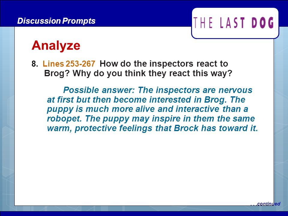 Discussion Prompts Analyze. 8. Lines 253-267 How do the inspectors react to Brog Why do you think they react this way