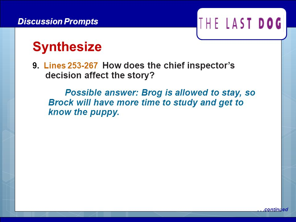 Discussion Prompts Synthesize. 9. Lines 253-267 How does the chief inspector's decision affect the story