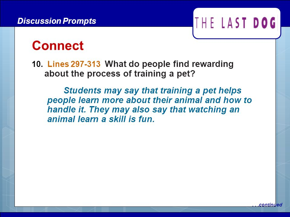 Discussion Prompts Connect. 10. Lines 297-313 What do people find rewarding about the process of training a pet