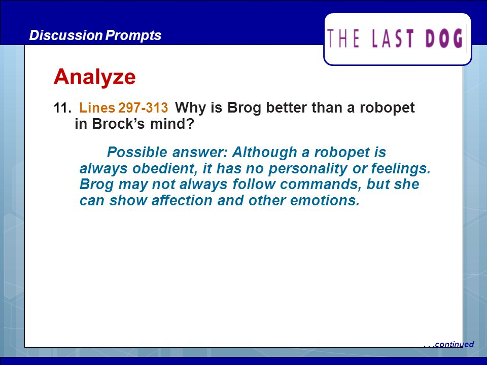 Discussion Prompts Analyze. 11. Lines 297-313 Why is Brog better than a robopet in Brock's mind