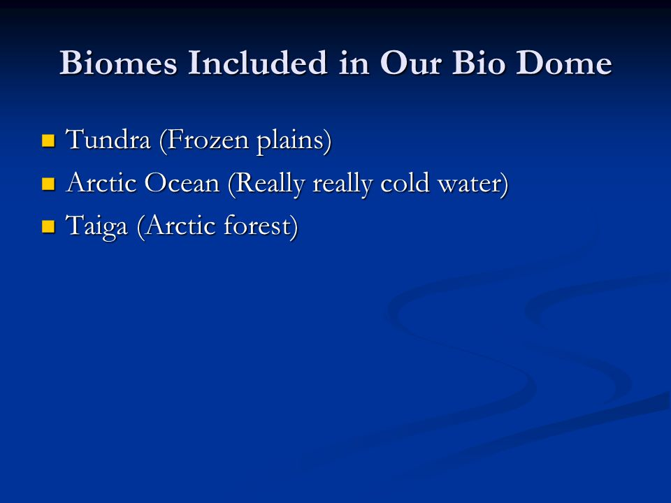 Biomes Included in Our Bio Dome