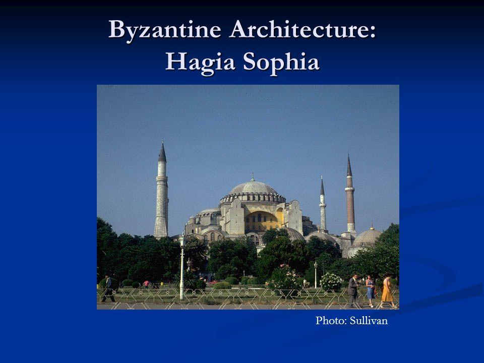 Byzantine Architecture: Hagia Sophia