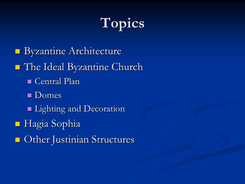 Topics Byzantine Architecture The Ideal Byzantine Church Hagia Sophia