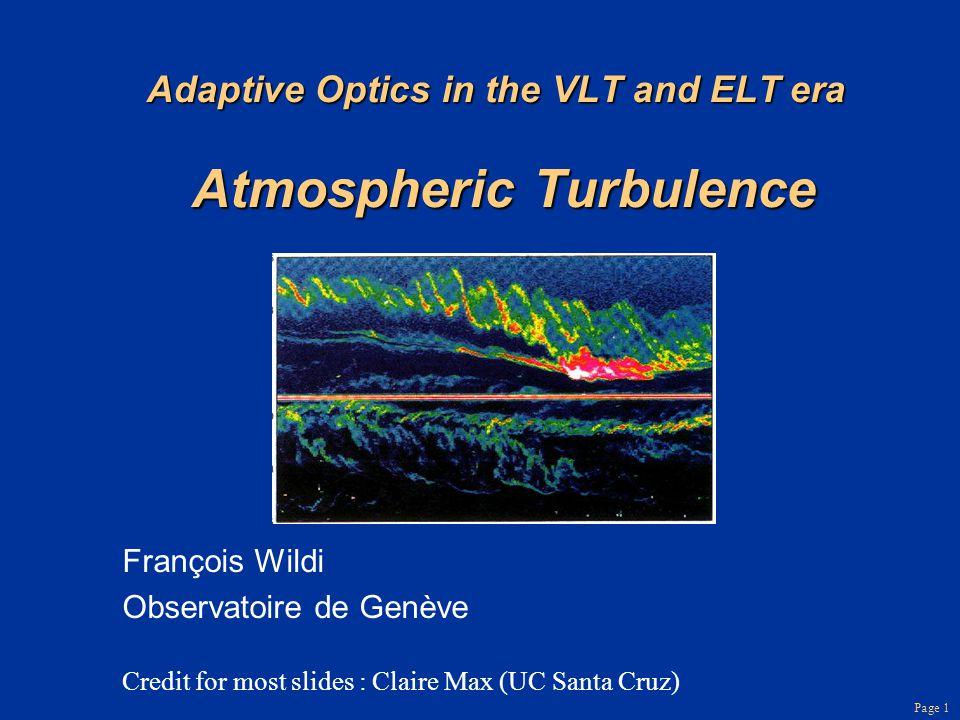 Adaptive Optics in the VLT and ELT era Atmospheric Turbulence