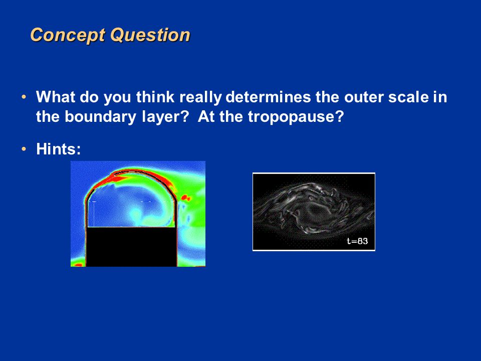 Concept Question What do you think really determines the outer scale in the boundary layer At the tropopause