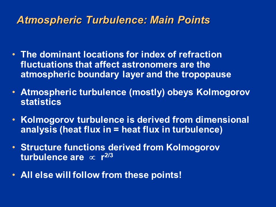 Atmospheric Turbulence: Main Points