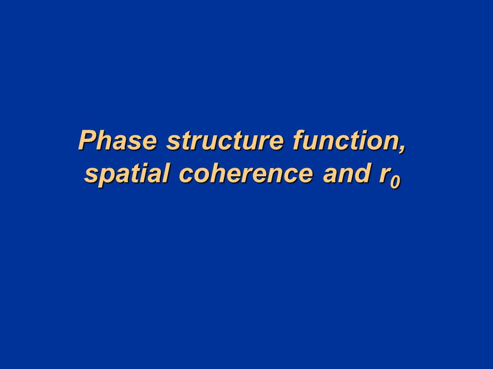 Phase structure function, spatial coherence and r0