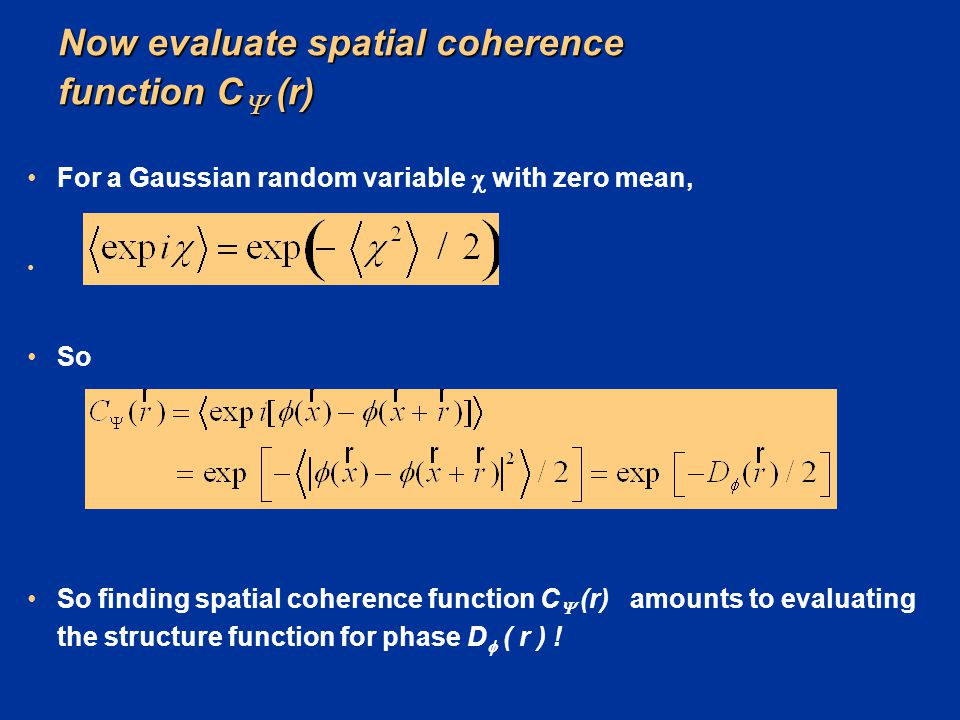 Now evaluate spatial coherence function C (r)